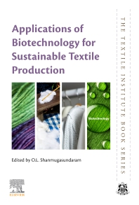 Applications of Biotechnology for Sustainable Textile Production - 1st Edition - ISBN: 9780323856515