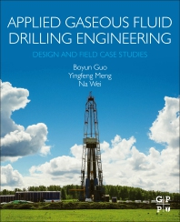 Applied Gaseous Fluid Drilling Engineering - 1st Edition - ISBN: 9780323856751, 9780323903288