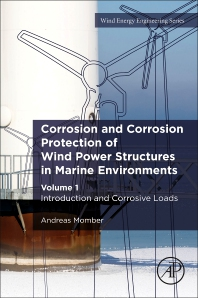 Corrosion and Corrosion Protection of Wind Power Structures in Marine Environments - 1st Edition - ISBN: 9780323857420