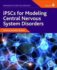 Cover image for iPSCs for Modeling Central Nervous System Disorders, Volume 6