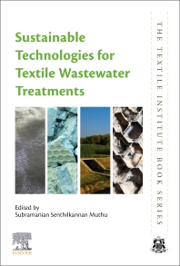 Sustainable Technologies for Textile Wastewater Treatments - 1st Edition - ISBN: 9780323858298, 9780323858304