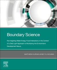 Boundary Science: Re-imagining Water-Energy-Food Interactions in the Context of a Data Light Approach to Monitoring the Environment- Development Nexus - 1st Edition - ISBN: 9780323884730