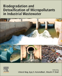 Biodegradation and Detoxification of Micropollutants in Industrial Wastewater - 1st Edition - ISBN: 9780323885072
