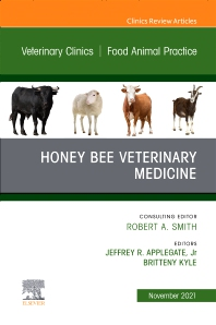 Cover image for Honey Bee Veterinary Medicine, An Issue of Veterinary Clinics of North America: Food Animal Practice