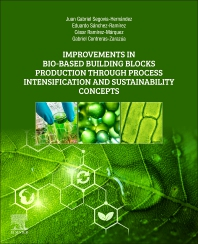 Improvements in Bio-Based Building Blocks Production Through Process Intensification and Sustainability Concepts - 1st Edition - ISBN: 9780323898706