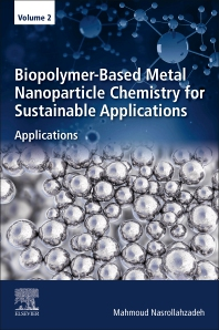 Cover image for Biopolymer-Based Metal Nanoparticle Chemistry for Sustainable Applications