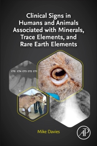 Clinical Signs in Humans and Animals Associated with Minerals, Trace Elements and Rare Earth Elements - 1st Edition - ISBN: 9780323899765