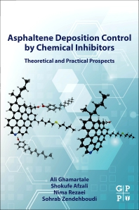 Asphaltene Deposition Control by Chemical Inhibitors - 1st Edition - ISBN: 9780323905107