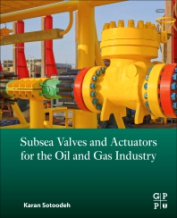 Subsea Valves and Actuators for the Oil and Gas Industry - 1st Edition - ISBN: 9780323906050