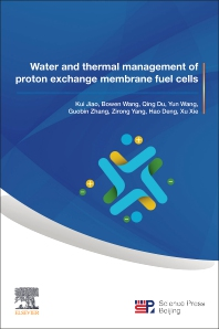 Water and Thermal Management of Proton Exchange Membrane Fuel Cells - 1st Edition - ISBN: 9780323911160