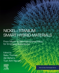 Nickel-Titanium Smart Hybrid Materials: From Micro- to Nano-structured Alloys for Emerging Applications - 1st Edition - ISBN: 9780323911733