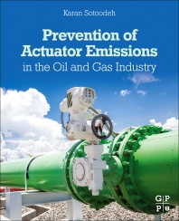 Prevention of Actuator Emissions in the Oil and Gas Industry - 1st Edition - ISBN: 9780323919289