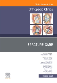 Cover image for Fracture Care , An Issue of Orthopedic Clinics