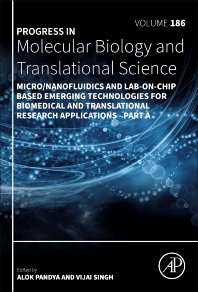 Micro/Nanofluidics and Lab-on-Chip Based Emerging Technologies for Biomedical and Translational Research Applications - Part A - 1st Edition - ISBN: 9780323988995