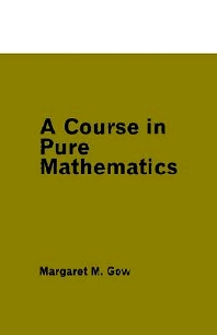 A Course in Pure Mathematics, 1st Edition,Margaret Gow,ISBN9780340052174