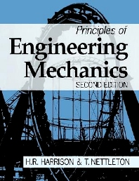 Principles of Engineering Mechanics, 2nd Edition,H. Harrison,T. Nettleton,ISBN9780340568316
