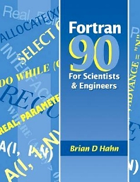 FORTRAN 90 for Scientists and Engineers, 1st Edition,Brian Hahn,ISBN9780340600344