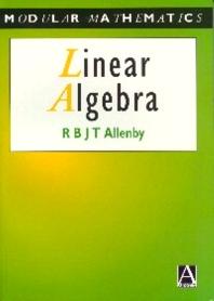 Linear Algebra, 1st Edition,Reg Allenby,ISBN9780340610442