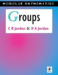 Groups - Modular Mathematics Series, 1st Edition,Camilla Jordan,David Jordan,ISBN9780340610459