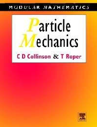 Particle Mechanics, 1st Edition,Chris Collinson,Tom Roper,ISBN9780340610466