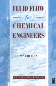 Fluid Flow for Chemical and Process Engineers, 2nd Edition,F. Holland,R. Bragg,ISBN9780340610589