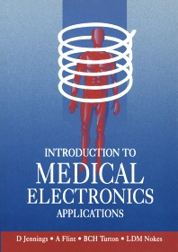 Introduction to Medical Electronics Applications, 1st Edition,L. Nokes,D. Jennings,T. Flint,B. Turton,ISBN9780340614570