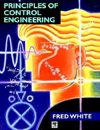 Principles of Control Engineering, 1st Edition,Fred White,ISBN9780340625415