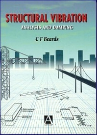 Structural Vibration, 1st Edition,C. Beards,ISBN9780340645802
