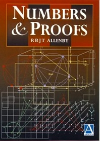 Numbers and Proofs, 1st Edition,Reg Allenby,ISBN9780340676530