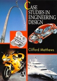 Case Studies in Engineering Design, 1st Edition,Cliff Matthews,ISBN9780340691359