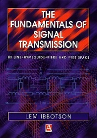 The Fundamentals of Signal Transmission, 1st Edition,Lemuel Ibbotson,ISBN9780340705766