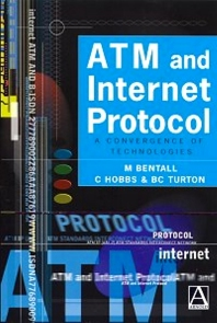 ATM and Internet Protocol, 1st Edition,M. Bentall,C. Hobbs,B. Turton,ISBN9780340719213