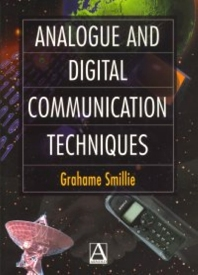 Analogue and Digital Communication Techniques, 1st Edition,Grahame Smillie,ISBN9780340731253