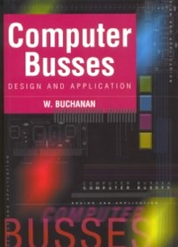 Computer Busses, 1st Edition,William Buchanan,ISBN9780340740767