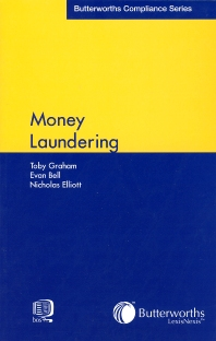 Money Laundering, 1st Edition,Toby Graham,Evan Bell,Nicholas Elliott,ISBN9780406932488
