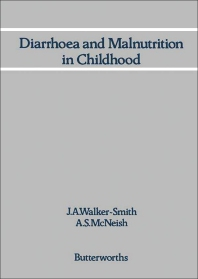 Diarrhoea and Malnutrition in Childhood - 1st Edition - ISBN: 9780407004016, 9781483140742