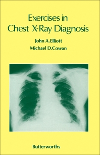 Exercises in Chest X-Ray Diagnosis - 1st Edition - ISBN: 9780407004900, 9781483182667