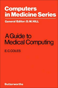 A Guide to Medical Computing - 1st Edition - ISBN: 9780407548008, 9781483182742