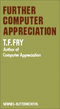 Further Computer Appreciation - 1st Edition - ISBN: 9780408002394, 9781483104249