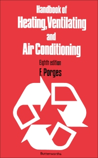 Handbook of Heating, Ventilating and Air Conditioning - 8th Edition - ISBN: 9780408005197, 9781483162690