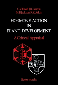 Hormone Action in Plant Development — A Critical Appraisal - 1st Edition - ISBN: 9780408007962, 9781483162881