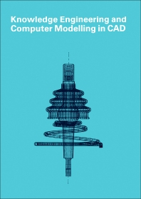 Cover image for Knowledge Engineering and Computer Modelling in CAD