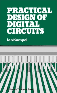 Practical Design of Digital Circuits - 1st Edition - ISBN: 9780408011839, 9781483135564