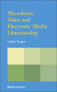 Microform, Video and Electronic Media Librarianship - 1st Edition - ISBN: 9780408014014, 9781483103280