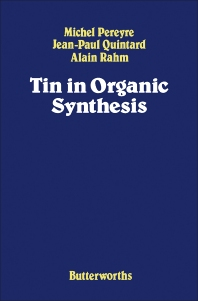 Tin in Organic Synthesis - 1st Edition - ISBN: 9780408014359, 9781483161075