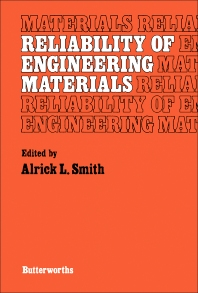 Reliability of Engineering Materials - 1st Edition - ISBN: 9780408015073, 9781483105437