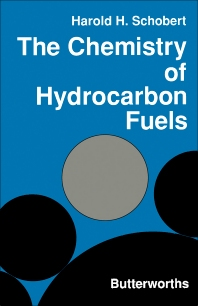 The Chemistry of Hydrocarbon Fuels - 1st Edition - ISBN: 9780408038256, 9781483140933