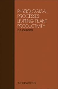 Physiological Processes Limiting Plant Productivity - 1st Edition - ISBN: 9780408106498, 9781483162263