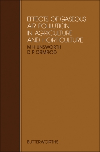 Effects of Gaseous Air Pollution in Agriculture and Horticulture - 1st Edition - ISBN: 9780408107051, 9781483192383