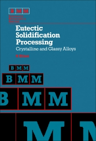 Eutectic Solidification Processing - 1st Edition - ISBN: 9780408107143, 9781483144818